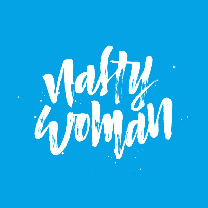 Nasty Woman Men's T-Shirt by marlamakesstuff's Artist Shop