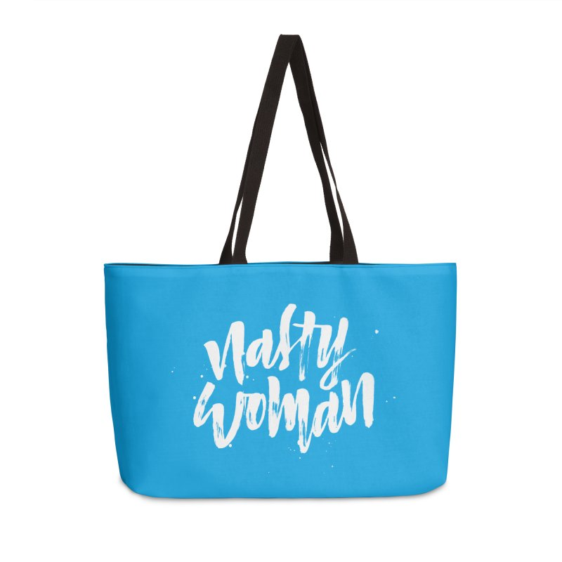 Nasty Woman Accessories Weekender Bag Bag by marlamakesstuff's Artist Shop