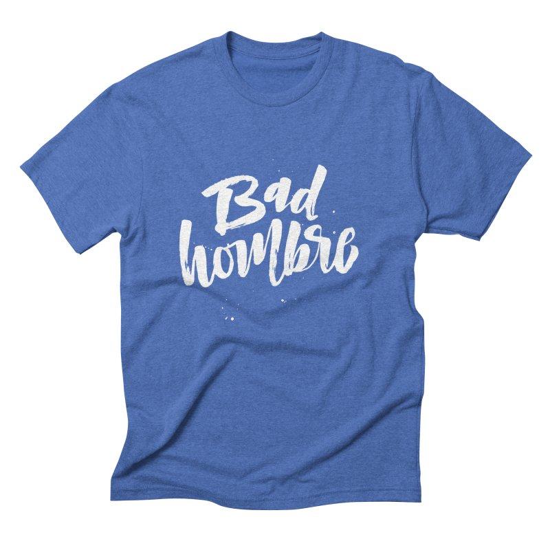 Bad Hombre Men's T-Shirt by marlamakesstuff's Artist Shop