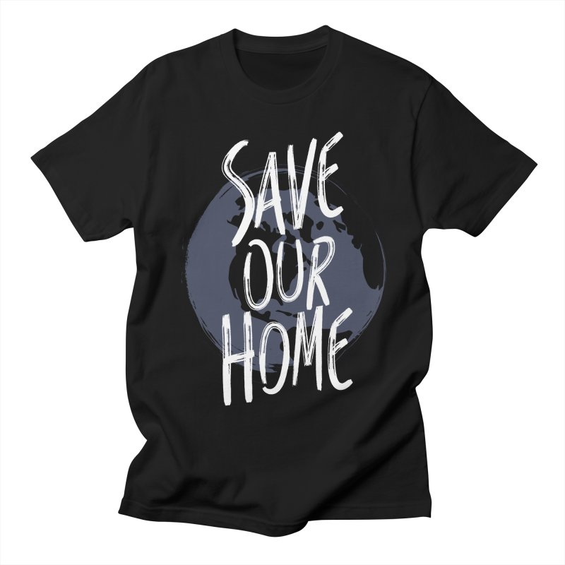 Save Our Home Women's Regular Unisex T-Shirt by Marrowbone Apparel
