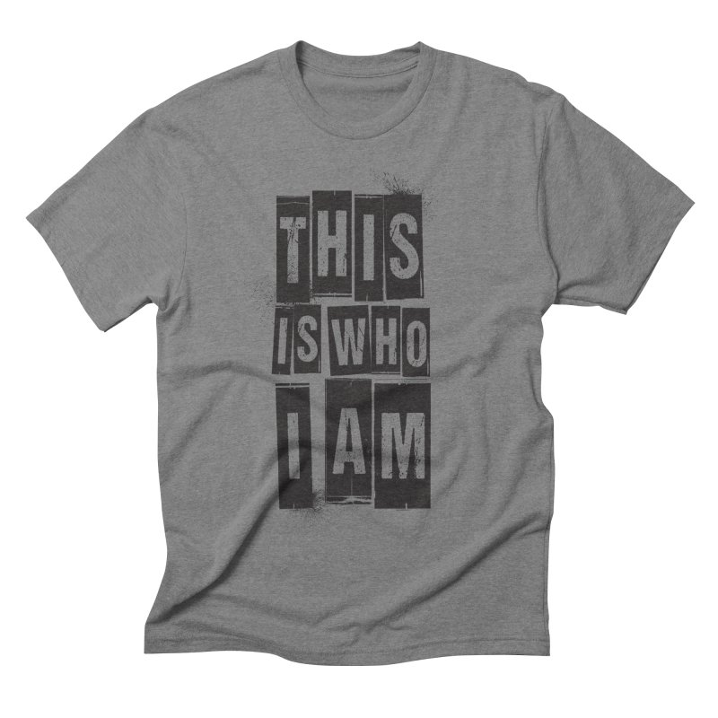 This Is Who I Am Men's Triblend T-shirt by Marrowbone Apparel