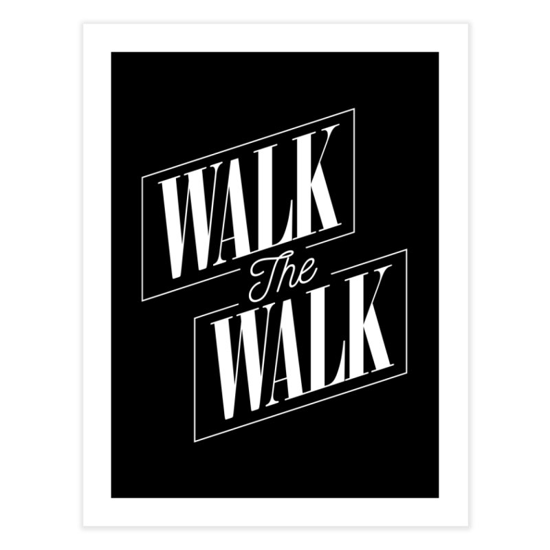 Walk the Walk Home Fine Art Print by Marrowbone Apparel