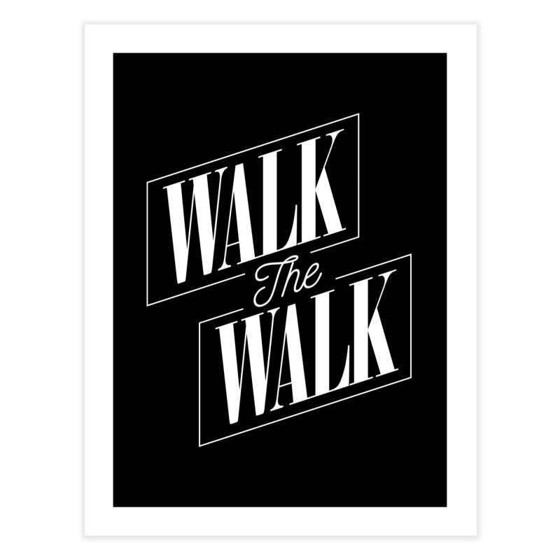 Walk the Walk Home Fine Art Print by Marrowbone Apparel
