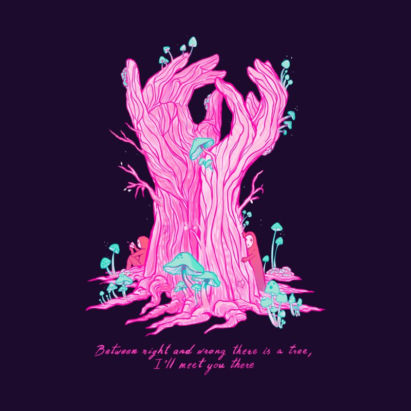 "The Tree Hand. Rumi quote inspired ""between right and wrong"" by Zubieta's Artist Shop"