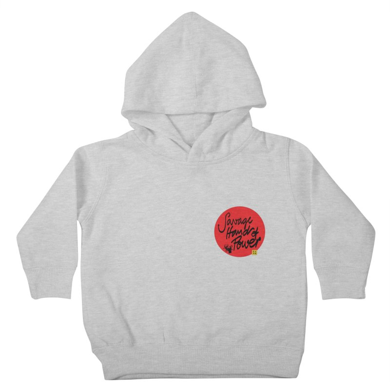 Savage Hand, Script Kids Toddler Pullover Hoody by The Martial Arts Academy's Store