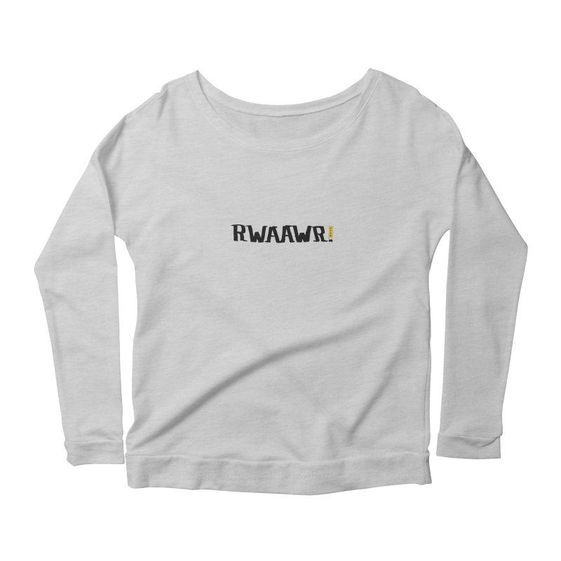 RWAAWR Women's Scoop Neck Longsleeve T-Shirt by The Martial Arts Academy's Store