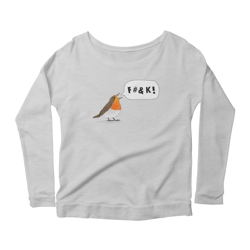Fuck Robin Women's Scoop Neck Longsleeve T-Shirt by Martina Scott's Shop