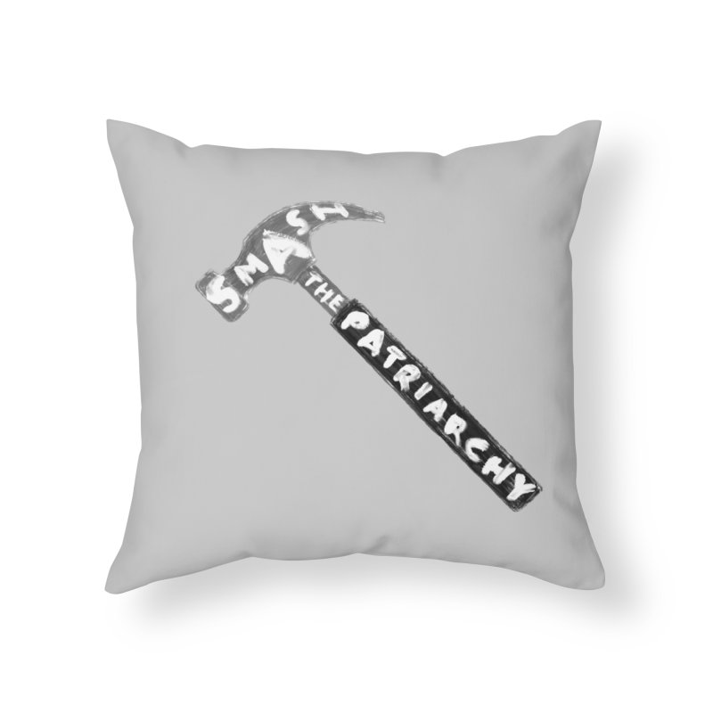 Smash The Patriarchy Home Throw Pillow by Martina Scott's Shop