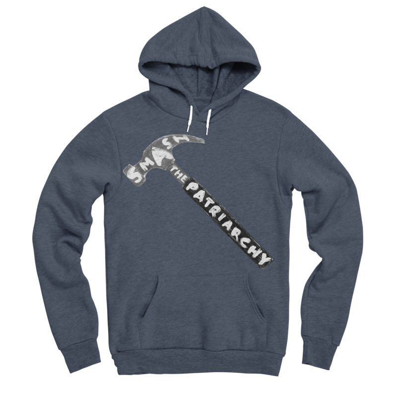 Smash The Patriarchy Women's Sponge Fleece Pullover Hoody by Martina Scott's Shop