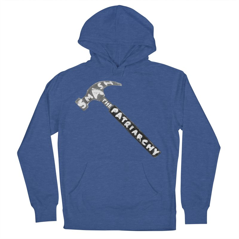 Smash The Patriarchy Women's French Terry Pullover Hoody by Martina Scott's Shop