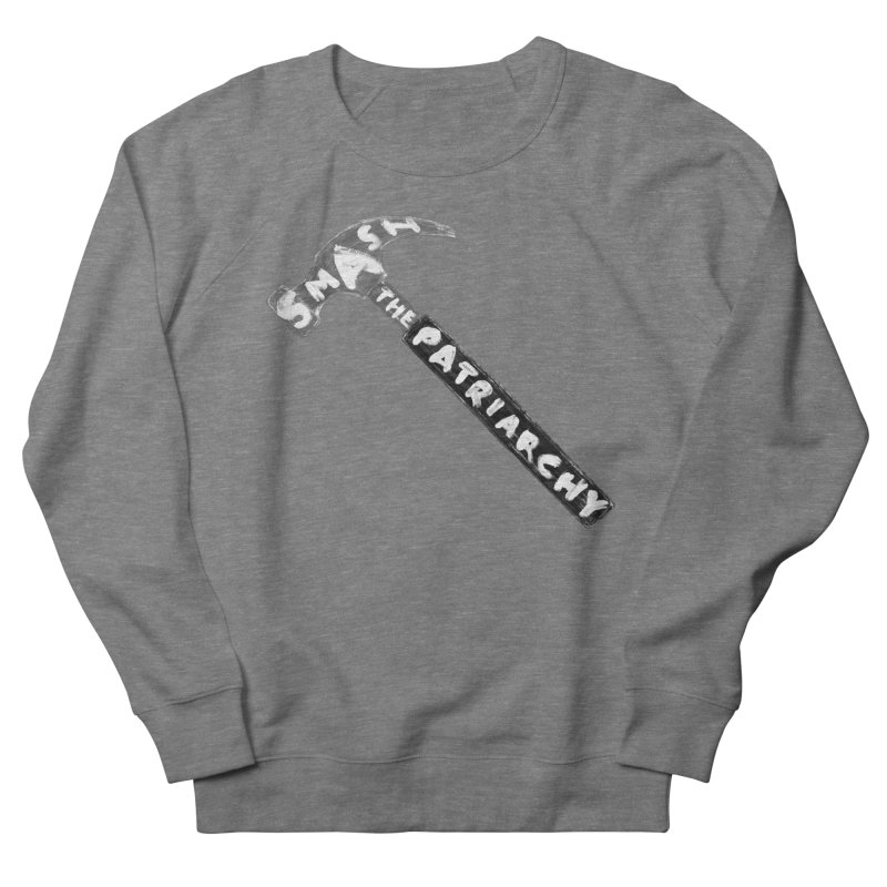 Smash The Patriarchy Men's French Terry Sweatshirt by Martina Scott's Shop