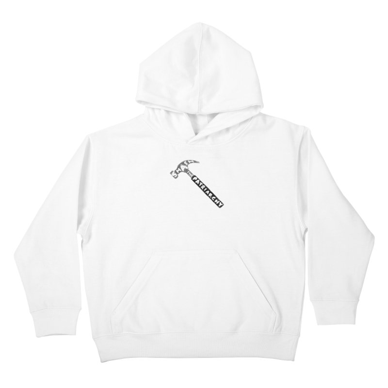 Smash The Patriarchy Kids Pullover Hoody by Martina Scott's Shop