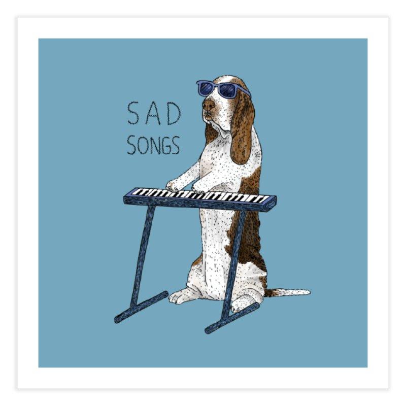 Sad Songs Home Fine Art Print by Martina Scott's Shop