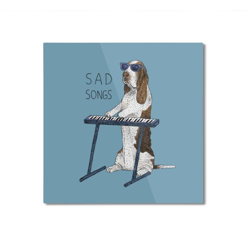 Sad Songs Home Mounted Aluminum Print by Martina Scott's Shop