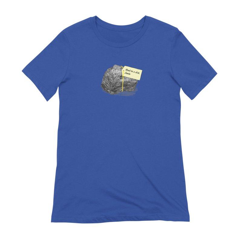 Don't Be A Dick Women's Extra Soft T-Shirt by Martina Scott's Shop