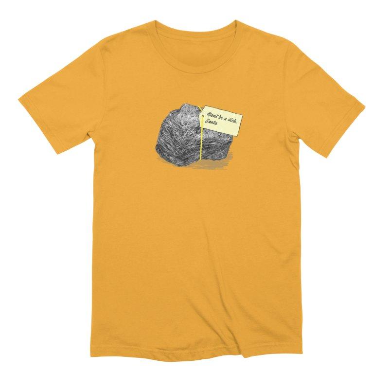 Don't Be A Dick Men's Extra Soft T-Shirt by Martina Scott's Shop