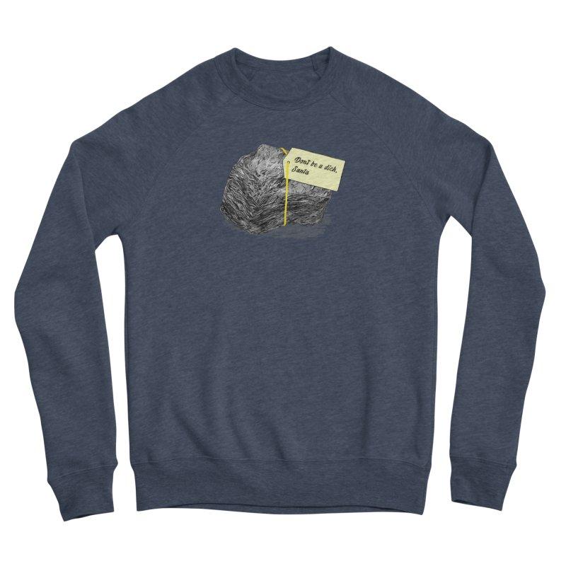 Don't Be A Dick Women's Sponge Fleece Sweatshirt by Martina Scott's Shop