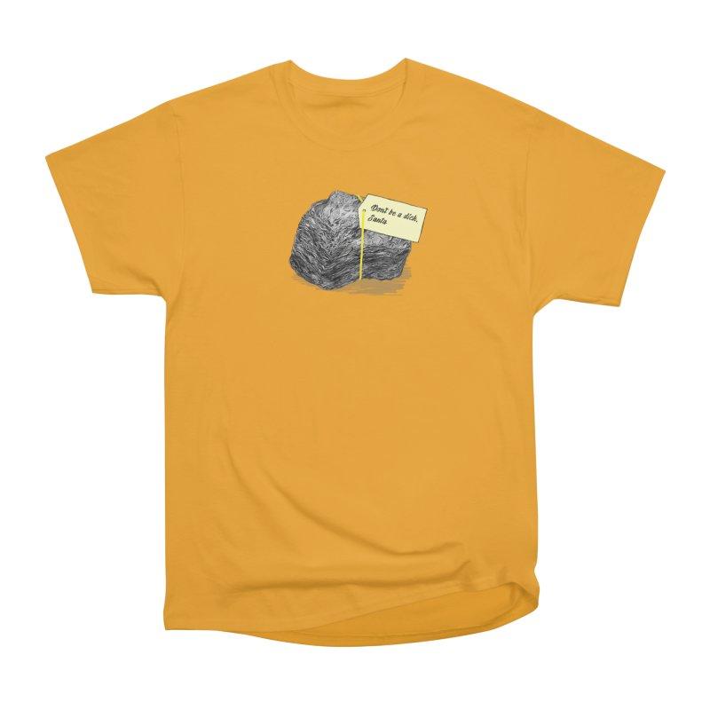 Don't Be A Dick Women's Heavyweight Unisex T-Shirt by Martina Scott's Shop