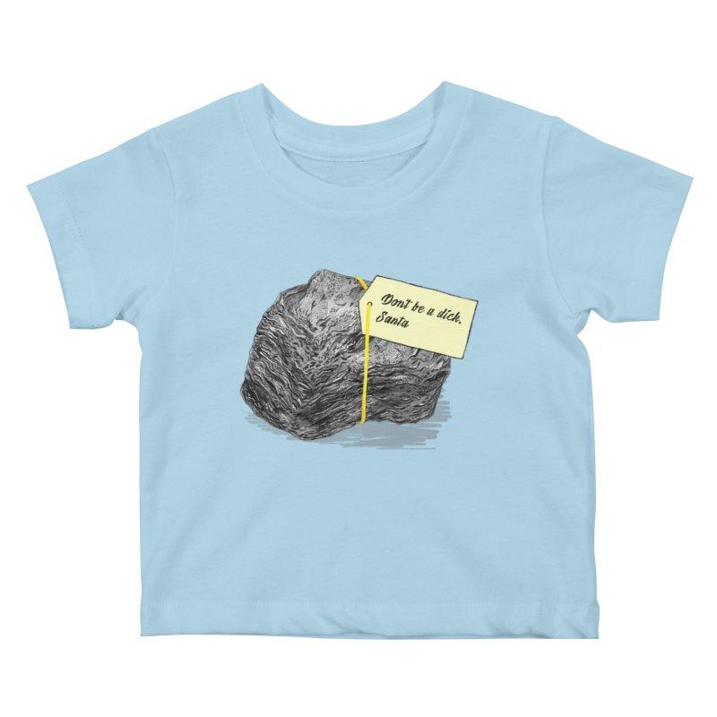 Don't Be A Dick Kids Baby T-Shirt by Martina Scott's Shop