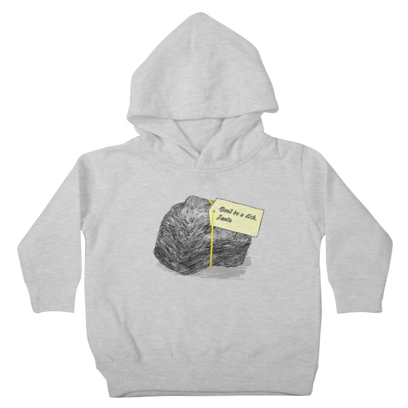 Don't Be A Dick Kids Toddler Pullover Hoody by Martina Scott's Shop