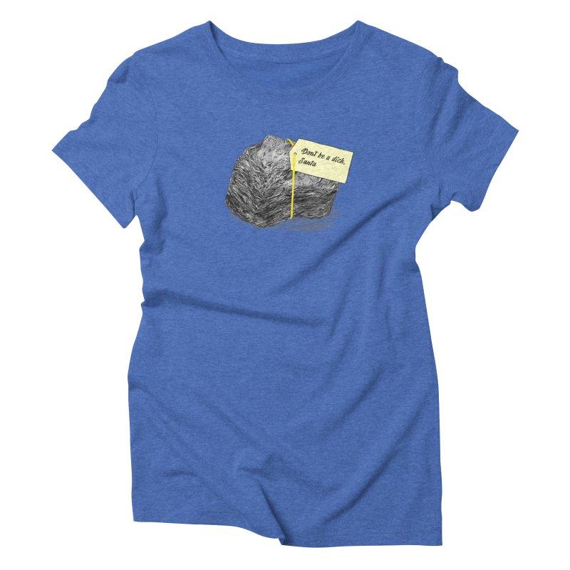 Don't Be A Dick Women's Triblend T-Shirt by Martina Scott's Shop
