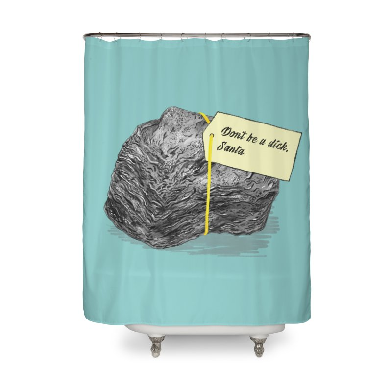 Don't Be A Dick Home Shower Curtain by Martina Scott's Shop