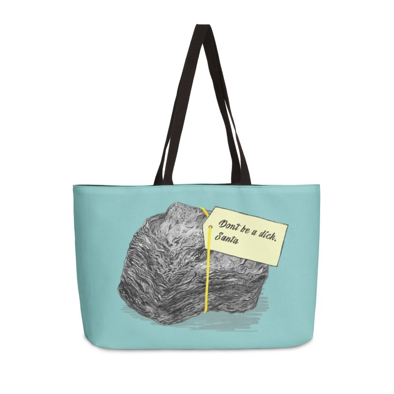 Don't Be A Dick Accessories Weekender Bag Bag by Martina Scott's Shop