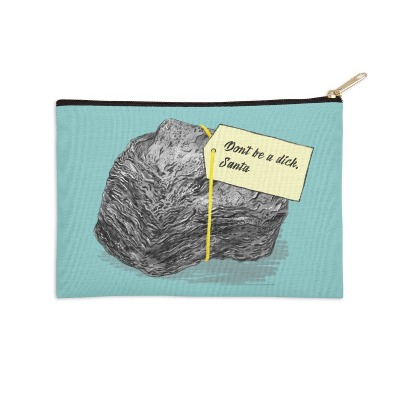 Don't Be A Dick Accessories Zip Pouch by Martina Scott's Shop