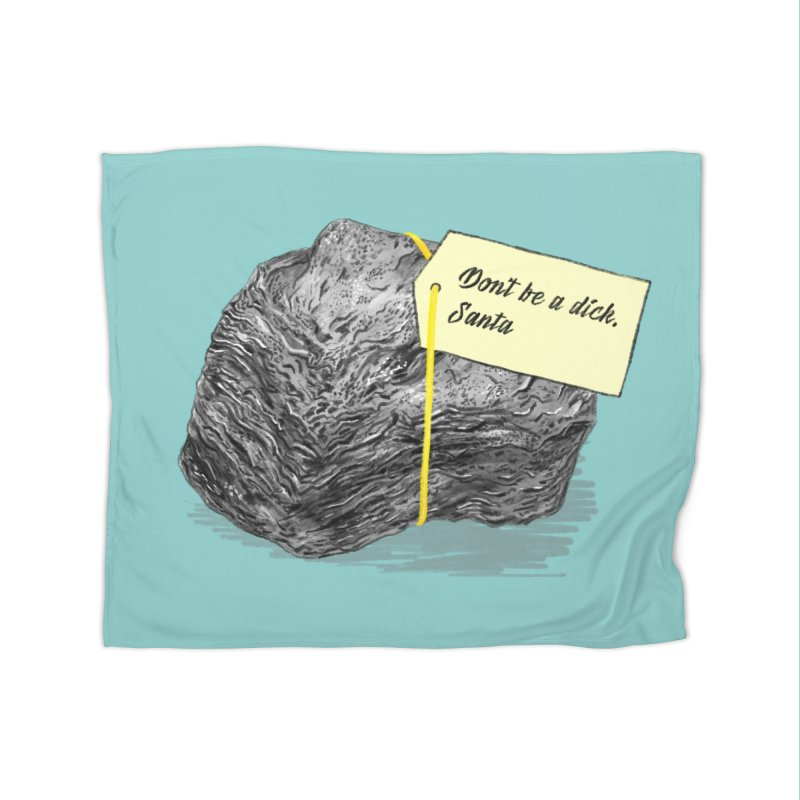Don't Be A Dick Home Fleece Blanket Blanket by Martina Scott's Shop