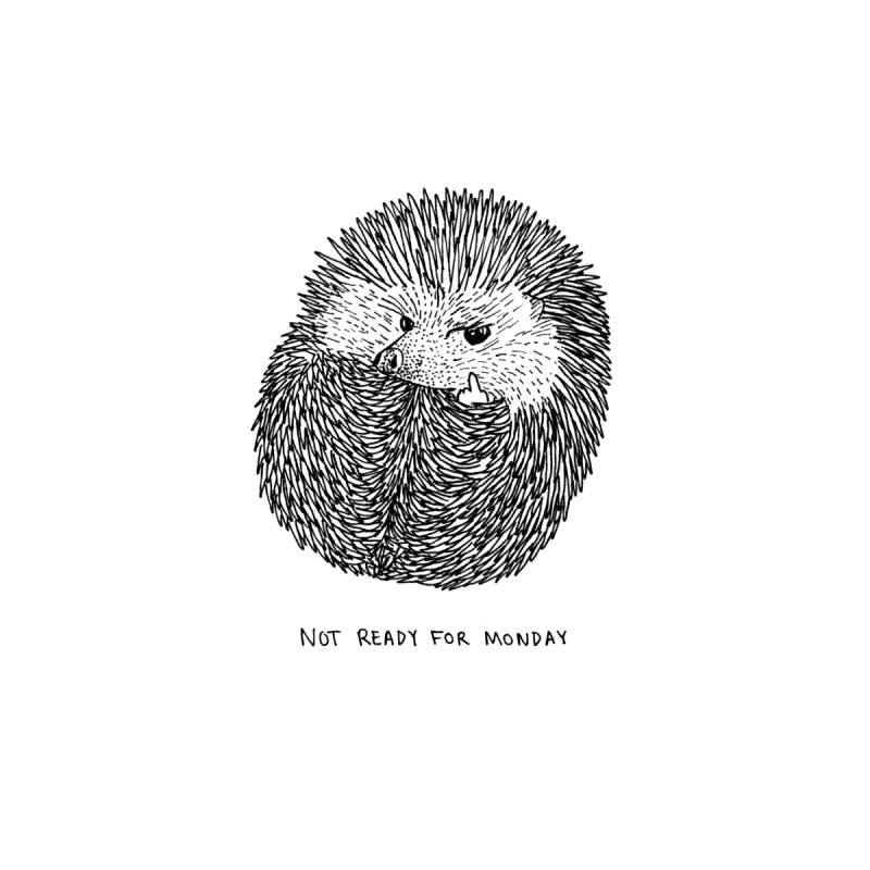 Not Ready For Monday None  by Martina Scott's Shop