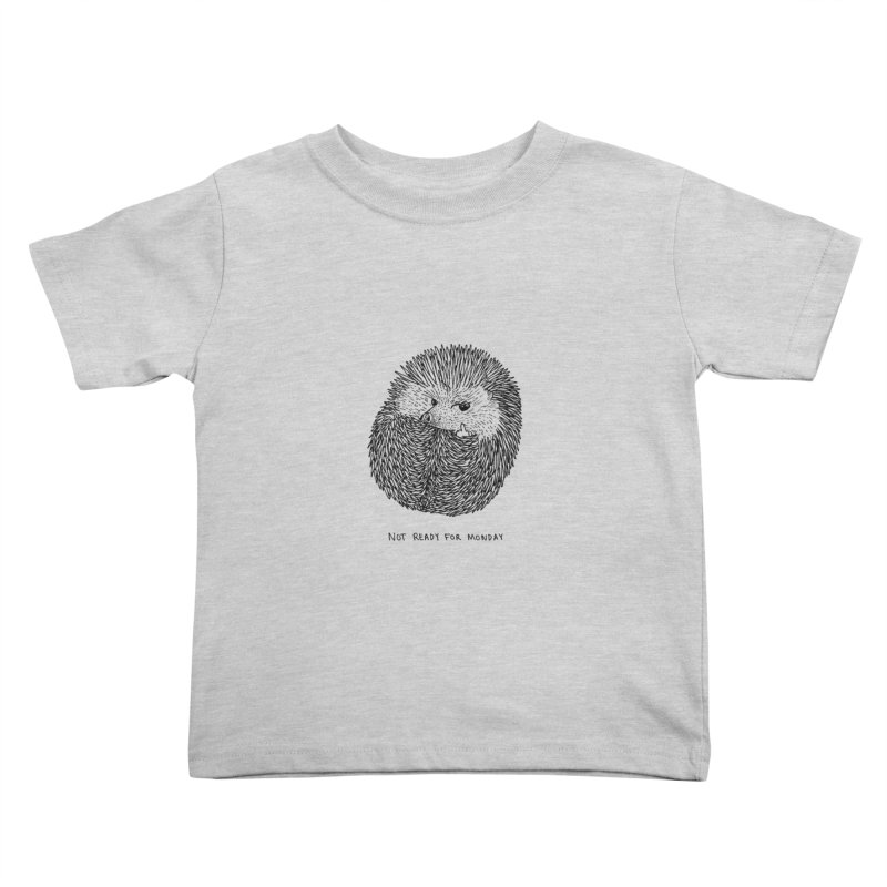 Not Ready For Monday Kids Toddler T-Shirt by Martina Scott's Shop