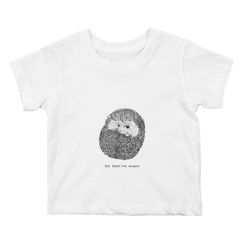 Not Ready For Monday Kids Baby T-Shirt by Martina Scott's Shop