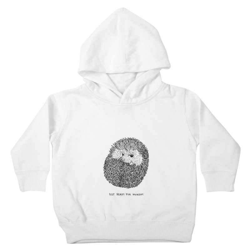 Not Ready For Monday Kids Toddler Pullover Hoody by Martina Scott's Shop