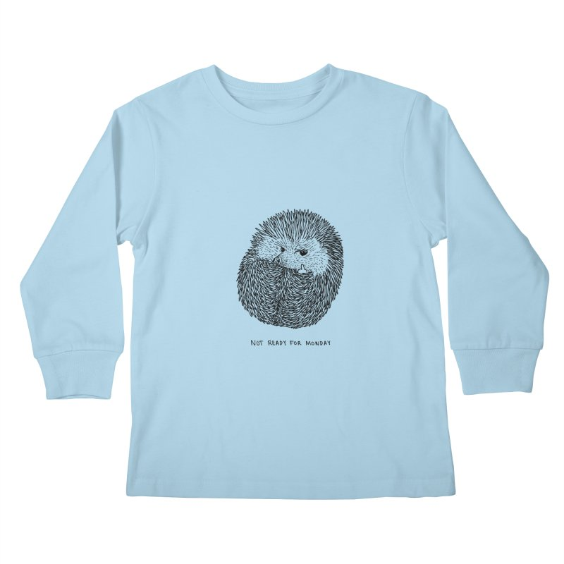 Not Ready For Monday Kids Longsleeve T-Shirt by Martina Scott's Shop