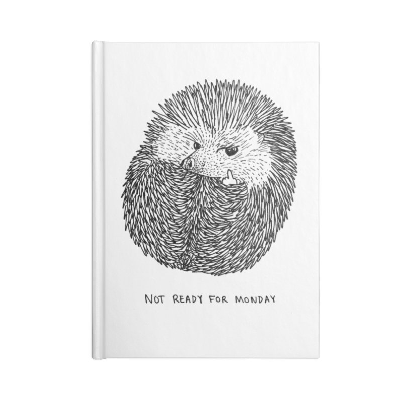Not Ready For Monday Accessories Notebook by Martina Scott's Shop