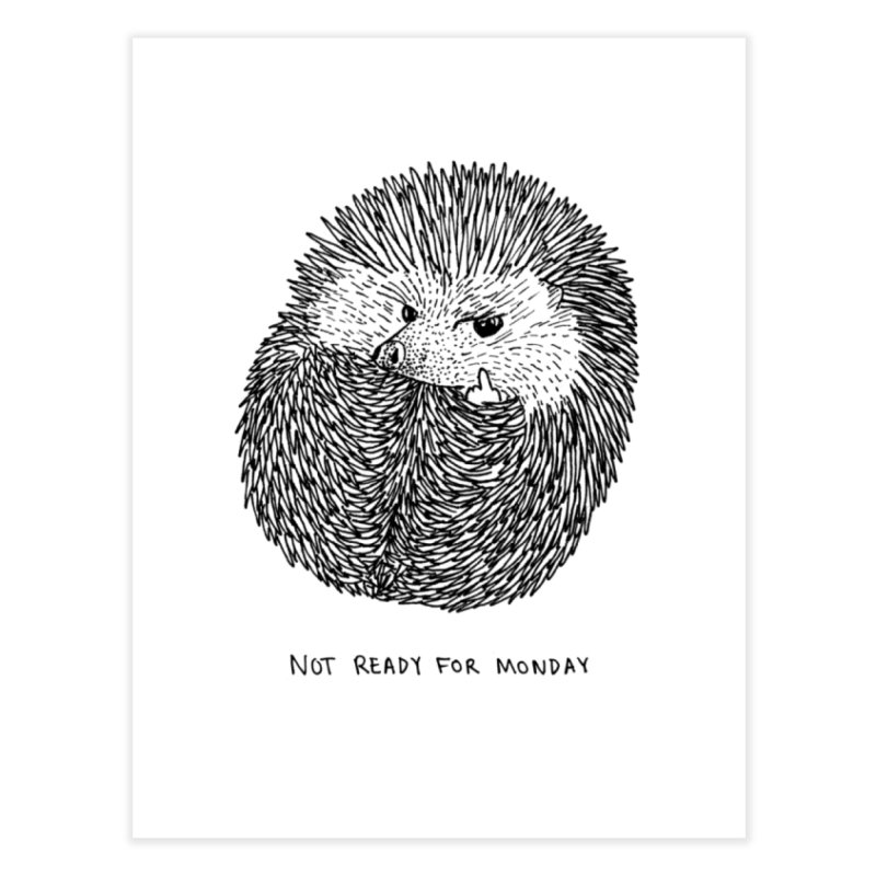 Not Ready For Monday   by Martina Scott's Shop