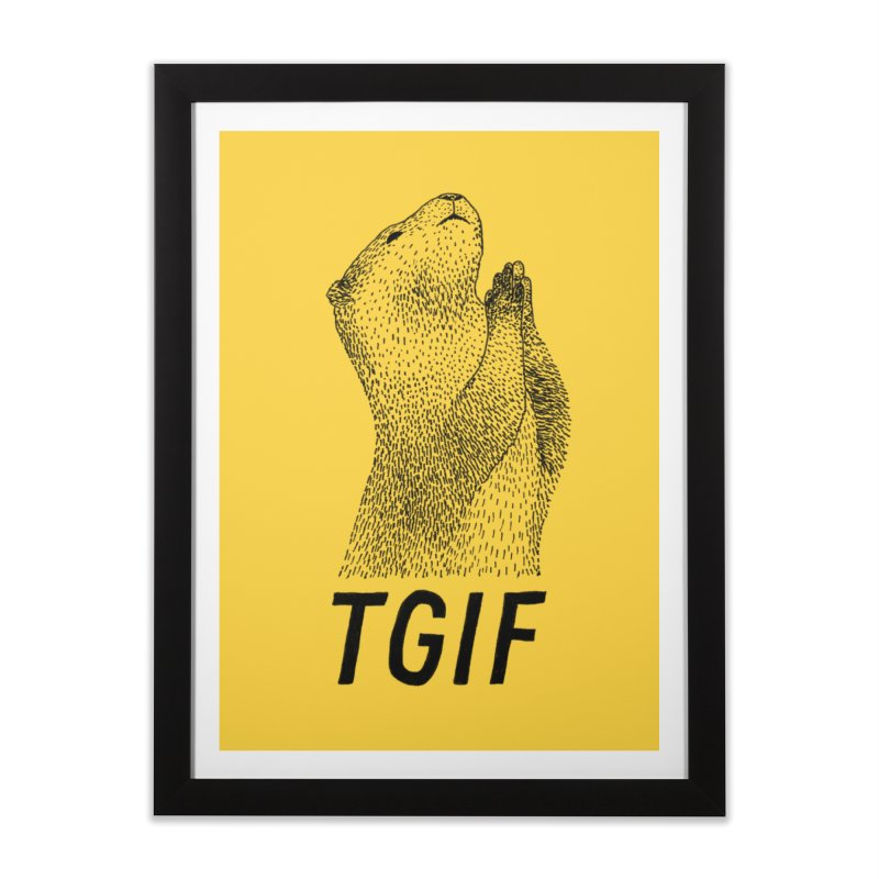 TGIF Home Framed Fine Art Print by Martina Scott's Shop