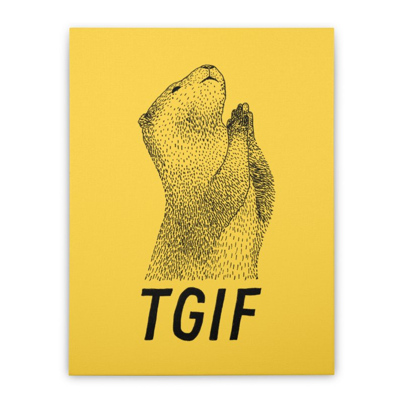 TGIF Home Stretched Canvas by Martina Scott's Shop