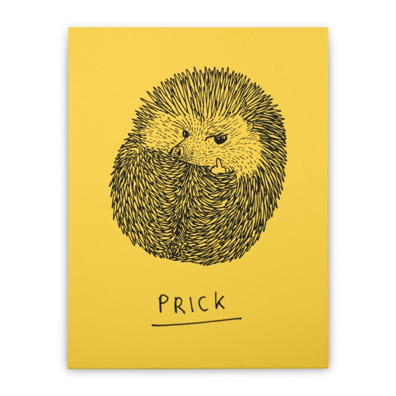 Prick Home Stretched Canvas by Martina Scott's Shop