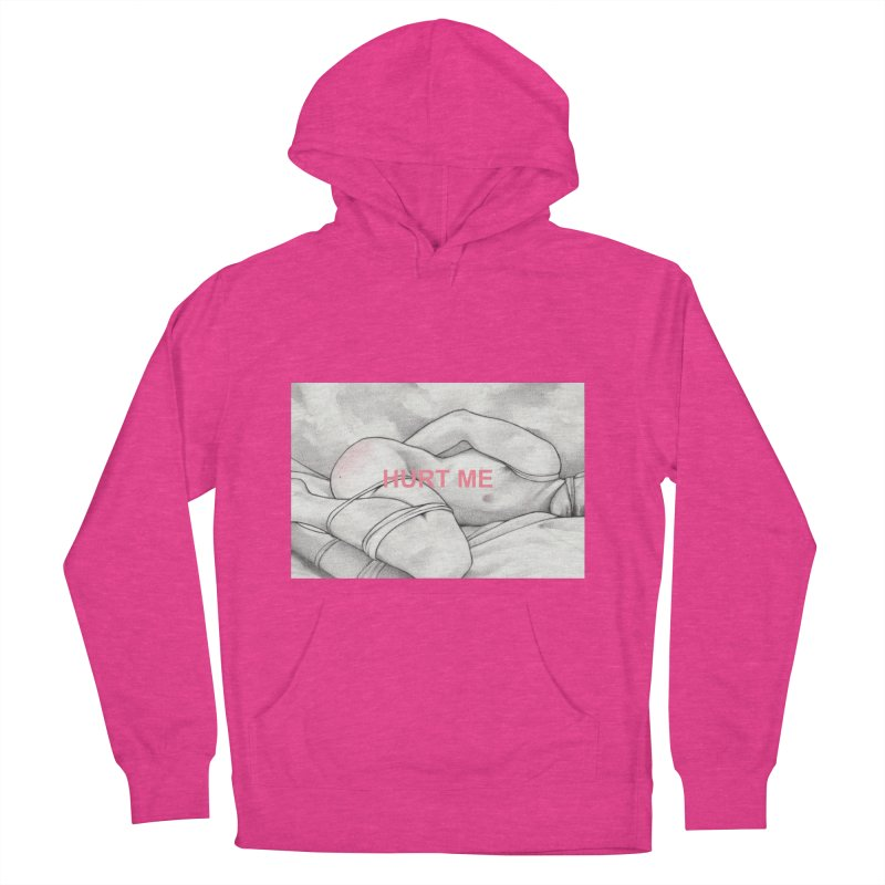 HURT ME Women's French Terry Pullover Hoody by Martin Bedolla's Artist Shop