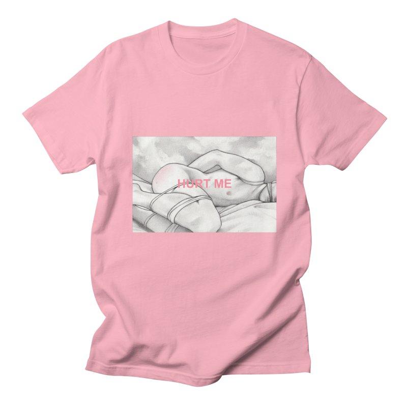 HURT ME Women's Regular Unisex T-Shirt by Martin Bedolla's Artist Shop