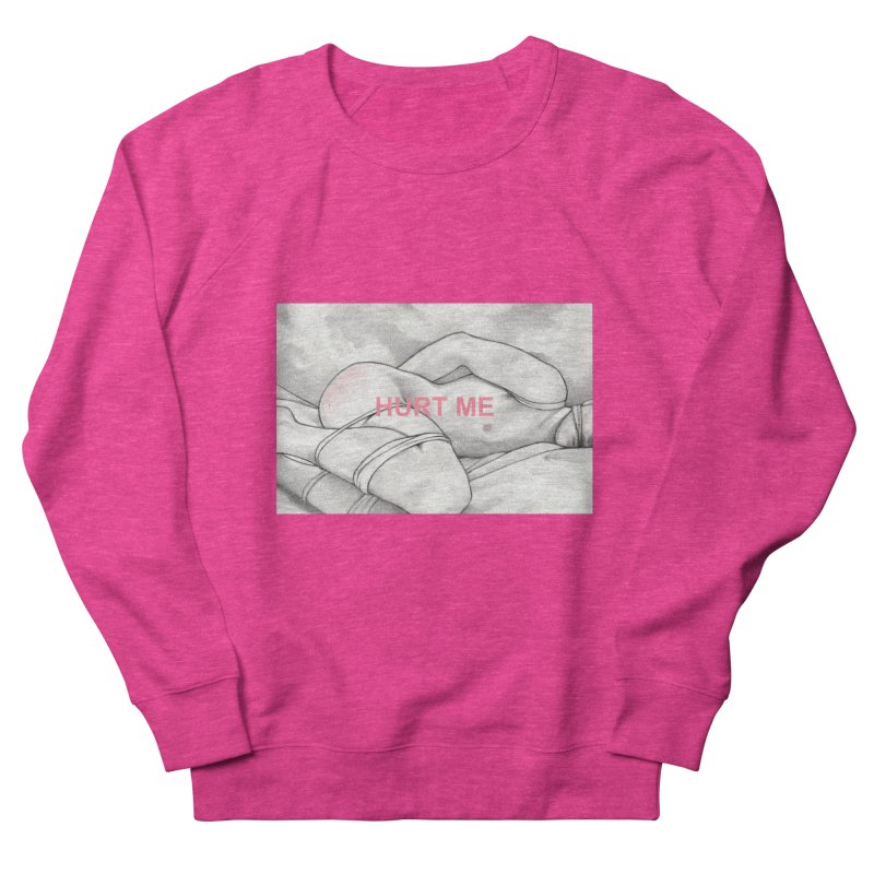 HURT ME Men's French Terry Sweatshirt by Martin Bedolla's Artist Shop