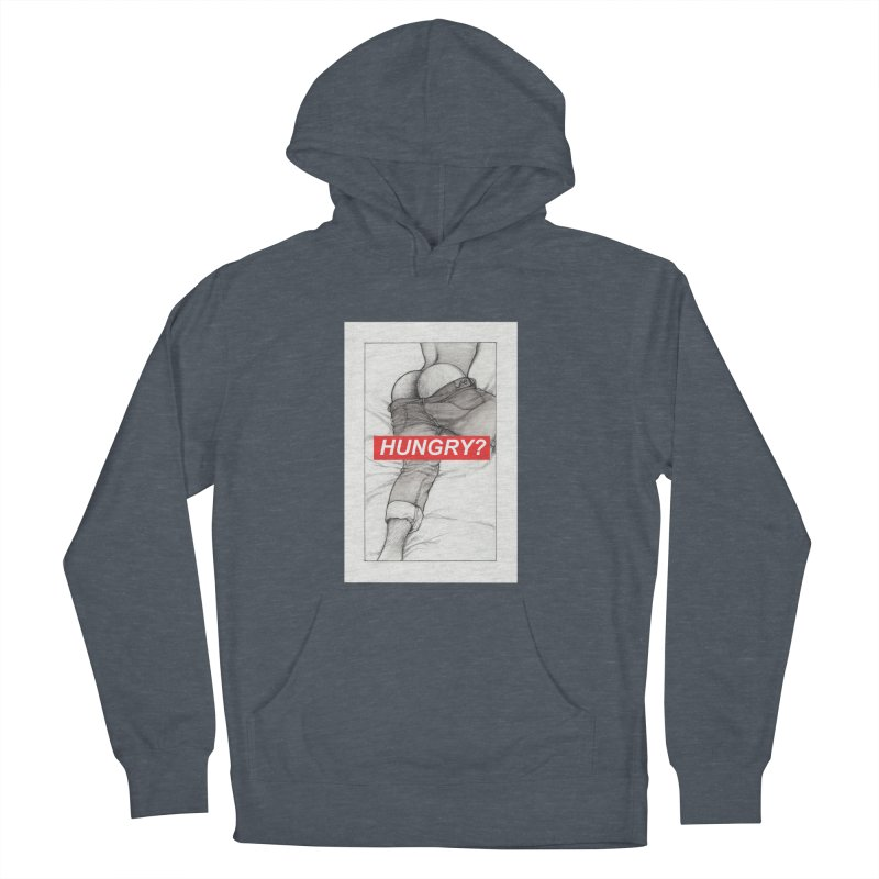 HUNGRY? Women's French Terry Pullover Hoody by Martin Bedolla's Artist Shop