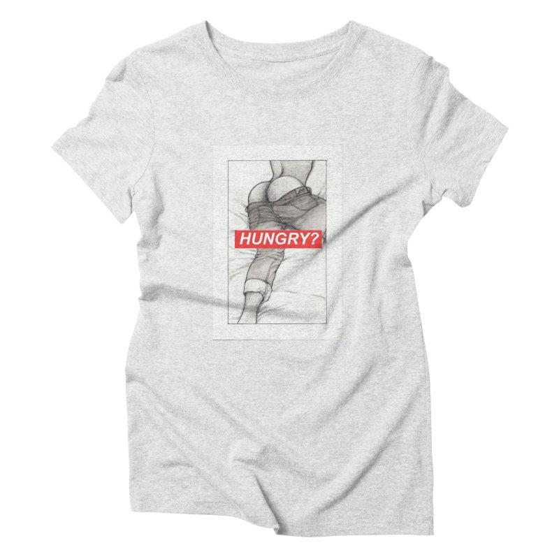 HUNGRY? Women's Triblend T-Shirt by Martin Bedolla's Artist Shop
