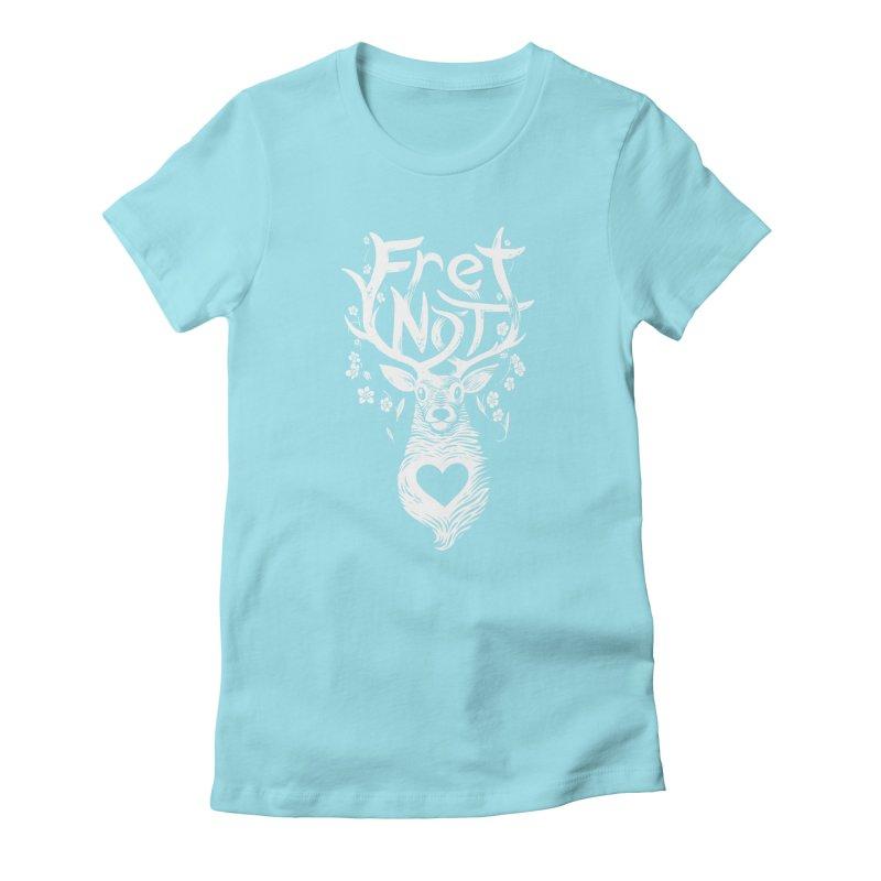 Fret Not Women's T-Shirt by Marty's Artist Shop