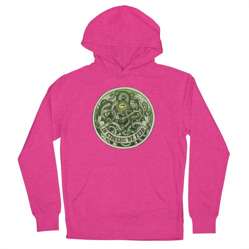 In Cthulhu We Fear Women's French Terry Pullover Hoody by Marty's Artist Shop