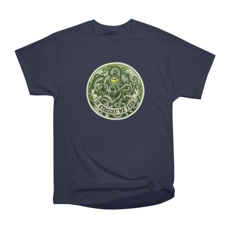 In Cthulhu We Fear Women's Heavyweight Unisex T-Shirt by Marty's Artist Shop