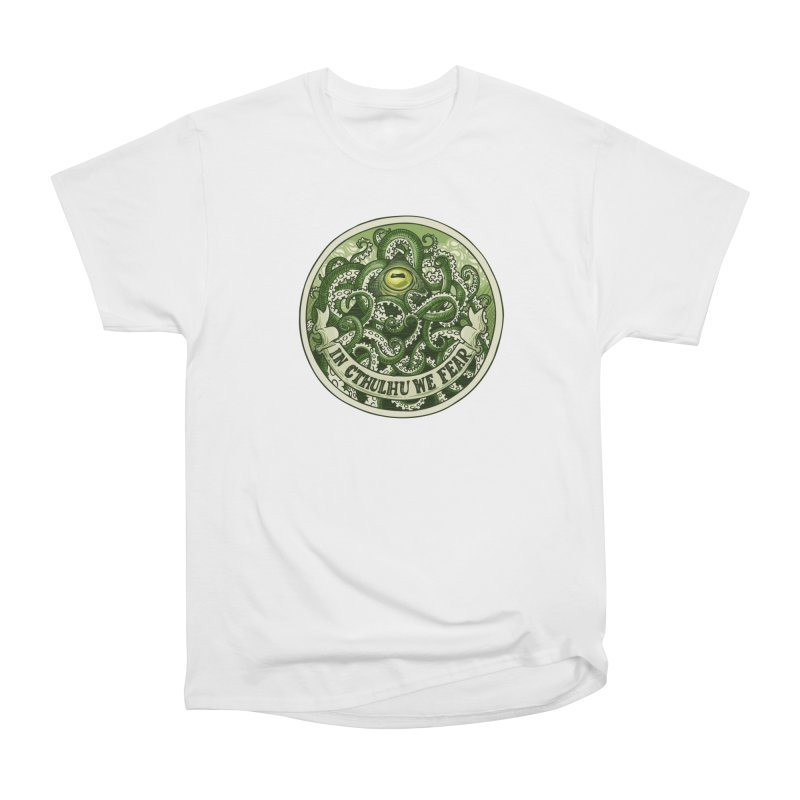 In Cthulhu We Fear Women's Classic Unisex T-Shirt by Marty's Artist Shop