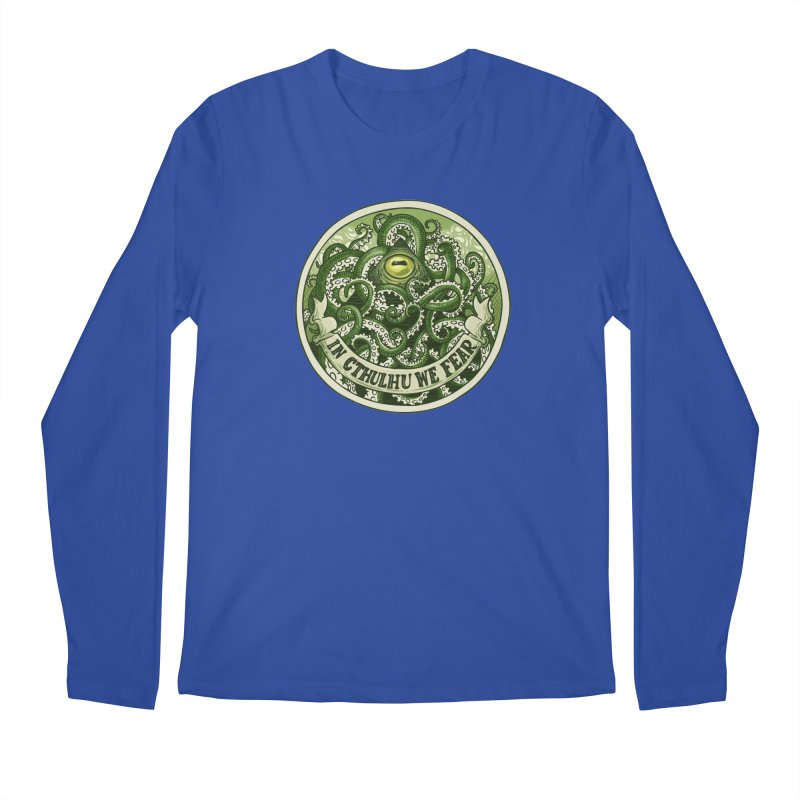In Cthulhu We Fear Men's Regular Longsleeve T-Shirt by Marty's Artist Shop