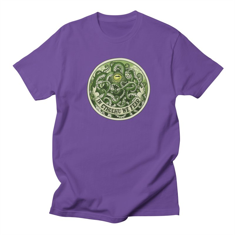 In Cthulhu We Fear Men's Regular T-Shirt by Marty's Artist Shop